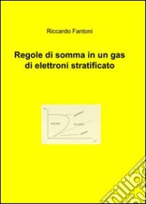 Regole di somma in un gas di elettroni stratificato libro di Fantoni Riccardo