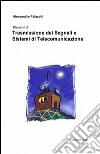 Trasmissione dei segnali e sistemi di telecomunicazione libro