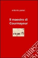 Il maestro di Courmayeur