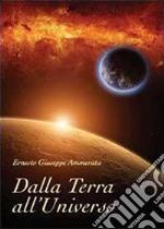 Dalla Terra all'Universo libro