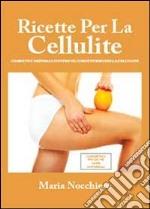 Ricette cosmetiche per contrastare gli inestetismi della cellulite libro