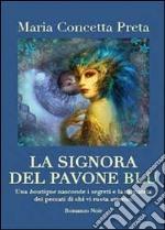 La signora del pavone blu libro