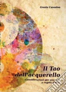 Il tao dell'acquerello libro di Cavasino Grazia