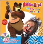Canta con Masha. Masha e Orso. Ediz. illustrata. Con CD Audio libro