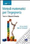 Metodi matematici per l'ingegneria. Test e richiami di teoria libro