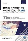 Manuale pratico del commercialista. Per candidati all'esame di Stato e giovani professionisti. Con CD-ROM libro