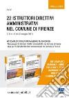 22 istruttori direttivi amministrativi nel Comune di Firenze (G.U. n. 41 del 30 maggio 2017). Kit completo per la preparazione al concorso. Manuale-Quiz libro