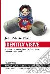 Identità visive. Waterman, Apple, Ibm, Chanel, Ikea e altri casi di marca libro