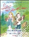 Lole nella valle dell'Emme: Lole e ...tutta un'altra musica!-Lole e la strada di casa. Ediz. a colori libro