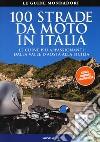 100 strade da moto in Italia libro