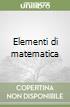 Elementi di matematica libro