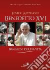 Benedetto XVI. Immagini di una vita libro