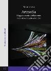 Artmedia. L'oggetto estetico dell'avvenire. Storia di un progetto scientifico libro