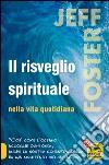 Il risveglio spirituale nella vita quotidiana libro