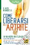 Come liberarsi dell'artrite libro