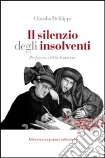 Il silenzio degli insolventi. Contro sovraindebitamento e usura