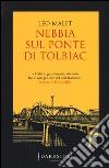 Nebbia sul ponte di Tolbiac libro