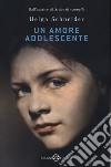 Un amore adolescente libro