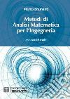 Metodi di analisi matematica per l'ingegneria. Con esercizi risolti libro