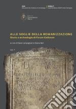 Alle soglie della romanizzazione. Storia e archeologia di «Forum Gallorum». Vol. 7