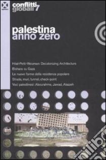 Conflitti globali. Vol. 7: Palestina anno zero libro di Guareschi M. (cur.); Rahola F. (cur.)