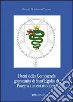 I beni della commenda giovannita di Sant'Egidio di Piacenza in età moderna libro