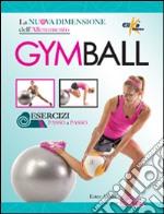 Gym ball. La nuova dimensione dell'allenamento libro