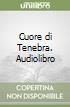 Cuore di Tenebra. Audiolibro libro