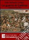 La guerra di Catilina. Audiolibro libro