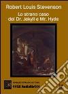 Lo strano caso del dr. Jekyll e mr. Hyde. Audiolibro. 3 CD Audio. Ediz. integrale libro