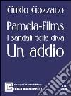 Pamela. Films. I sandali della diva. Un addio. Audiolibro. CD Audio libro