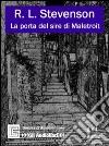 La porta del sire di Maletroit. Audiolibro. CD Audio. Ediz. integrale libro