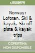 Norway: Lofoten. Ski & kayak. Ski off piste & kayak trips