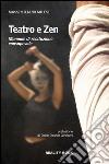 Teatro e zen. Manuale di recitazione consapevole libro