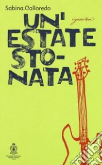 Un'estate stonata libro di Colloredo Sabina