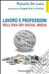Lavoro e professioni nell'era dei social media libro