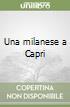 Una milanese a Capri libro