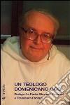 Un teologo domenicano oggi. Dialogo fra padre Giovanni Cavalcoli e Francesca Pannuti libro