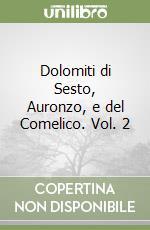 Dolomiti di Sesto, Auronzo, e del Comelico. Vol. 2 libro di Cammelli Fabio; Beltrame Renzo