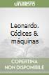 Leonardo. Códices & máquinas libro