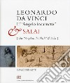 Leonardo da Vinci. L'«angelo incarnato» e Salai-Leonardo da Vinci. The «angel in the flesh» and Salai. Ediz. bilingue libro