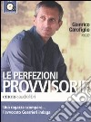 Le perfezioni provvisorie letto da Gianrico Carofiglio. Audiolibro. CD Audio formato MP3 libro