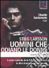 Uomini che odiano le donne letto da Claudio Santamaria. Audiolibro. 2 CD Audio formato MP3. Ediz. integrale