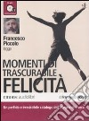 Momenti di trascurabile felicit� letto da Francesco Piccolo. Audiolibro. CD Audio formato MP3. Ediz. integrale
