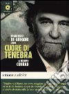 Cuore di tenebra letto da Francesco De Gregori. Audiolibro. CD Audio formato MP3. Ediz. integrale