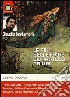 Le pi� belle fiabe dei fratelli Grimm lette da Claudio Santamaria. Audiolibro. CD Audio formato MP3. Ediz. integrale