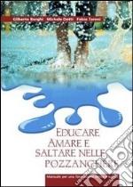 Educare, amare e saltare nelle pozzanghere. Manuale per una formazione attiva e ludica libro
