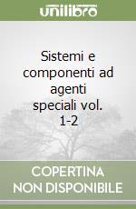 Sistemi e componenti ad agenti speciali vol. 1-2 libro