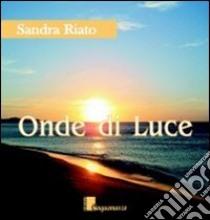 Onde di luce libro di Riato Sandra