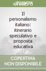 Il personalismo italiano: itinerario speculativo e proposta educativa libro di Salzillo Viviana
